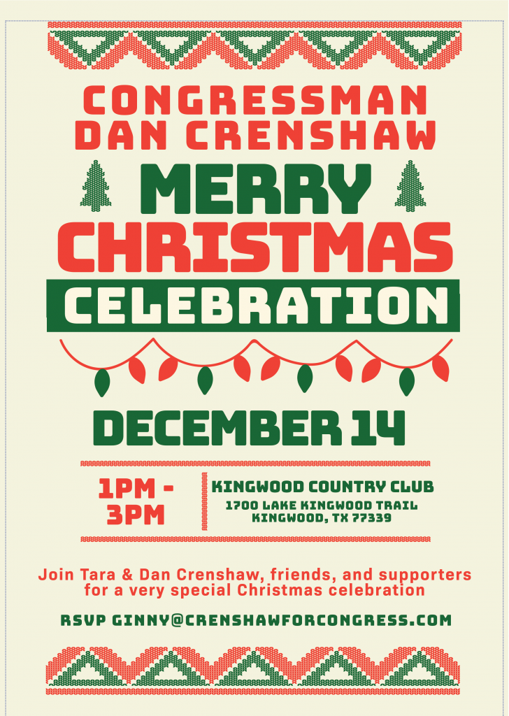 Christmas Celebration with Tara and Dan Crenshaw. Kingwood Country Club on Dec 14 from 1 - 3pm.