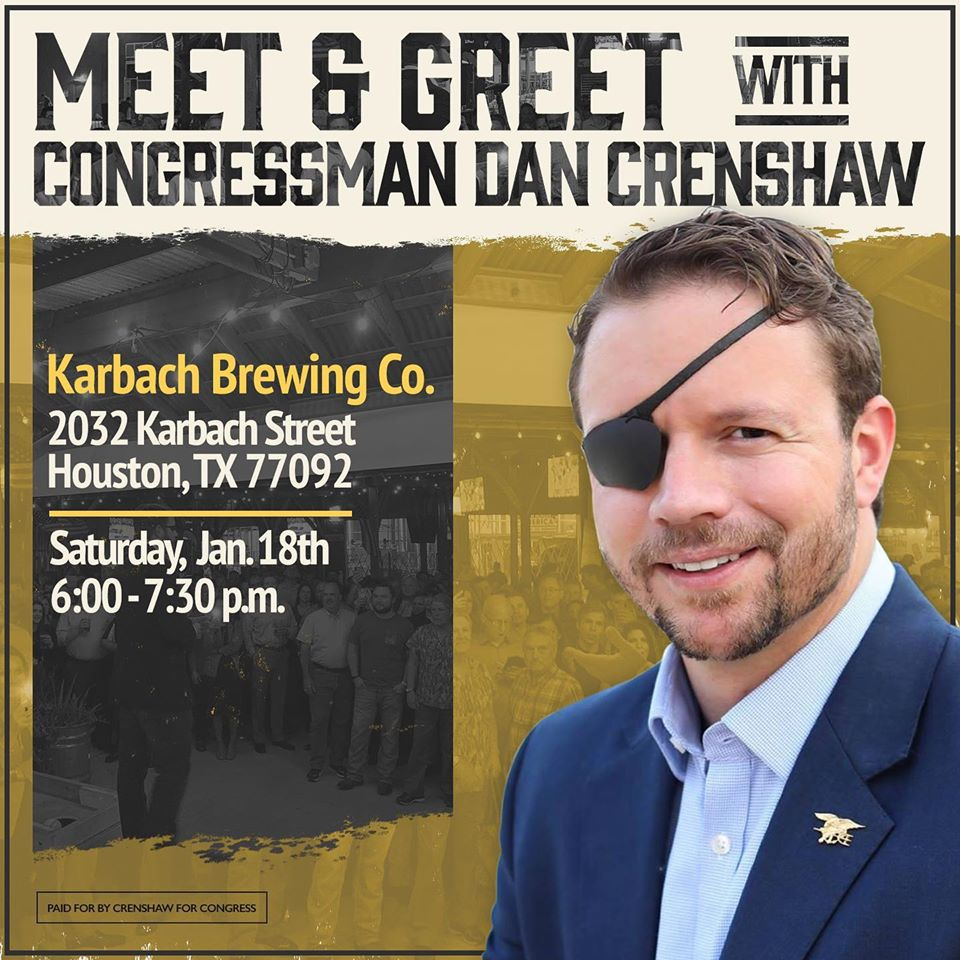 Meet and Greet with Congressman Dan Crenshaw. Karbach Brewery. Saturday, Jan 18th 6:00 - 7:30pm.