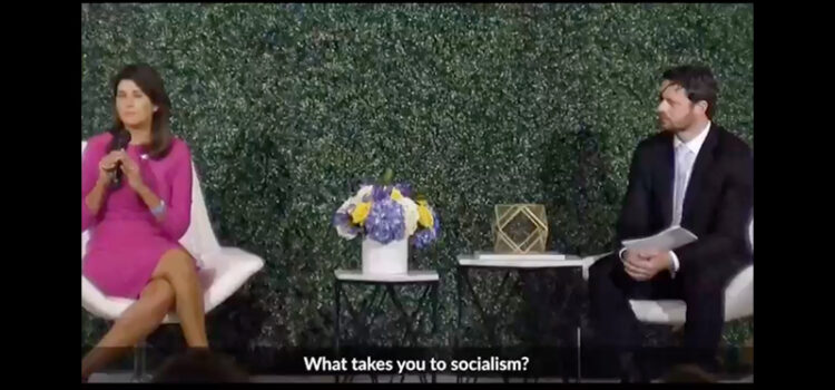 Nikki Haley Explains Why Socialism Always Leads to Communism