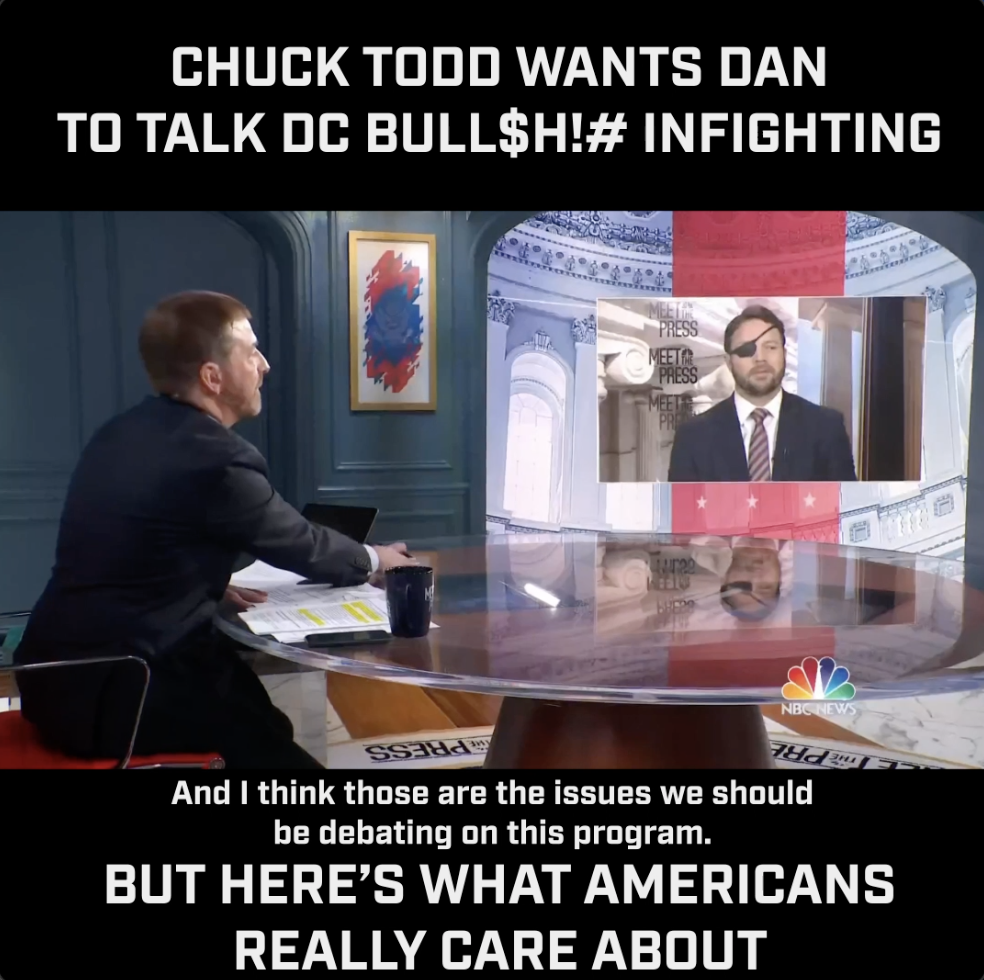 Chuck Todd wants Dan to talk DC bullshit infighting. But here's what Americans really care about.